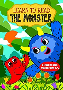 Learn to Read : The Monster – A Learn to Read Book for Kids 3-5: A sight words story for kindergarteners and preschoolers (Learn to Read Happy Bird 18)