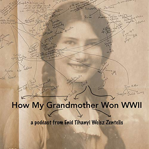 How My Grandmother Won WWII Podcast By Enid Zentelis cover art