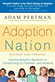 Adoption Nation: How the Adoption Revolution is Transforming Our Families -- and America (Non) (English Edition)