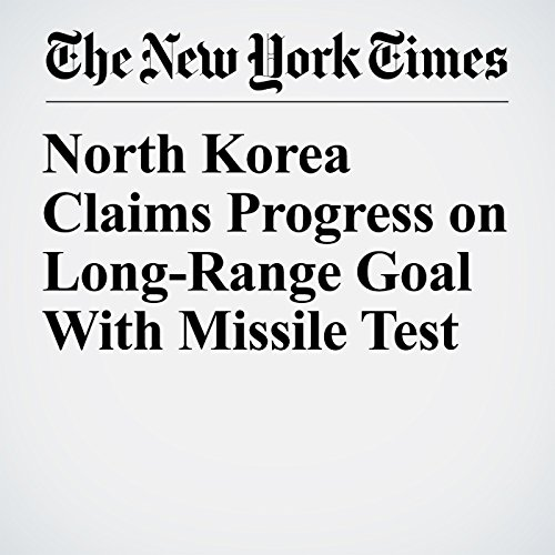 North Korea Claims Progress on Long-Range Goal With Missile Test copertina