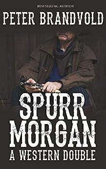 Spurr Morgan: A Western Double by [Peter Brandvold]