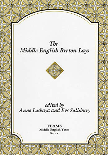 Compare Textbook Prices for The Middle English Breton Lays TEAMS Middle English Texts 1 Edition ISBN 9781879288621 by Laskaya, Anne,Laskaya, Anne,Salisbury, Eve