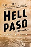 Hell Paso: Life and Death in the Old West's Most Dangerous Town