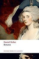 Roxana: The Fortunate Mistress (Oxford World's Classics)