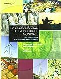 La globalisation de la politque mondiale (Modulo) (French Edition)