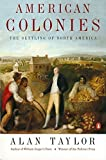 American Colonies: The Settling of North America, Vol. 1 by Alan Taylor(2010-09-21)