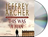 This Was a Man: The Final Volume of The Clifton Chronicles (The Clifton Chronicles, 7)