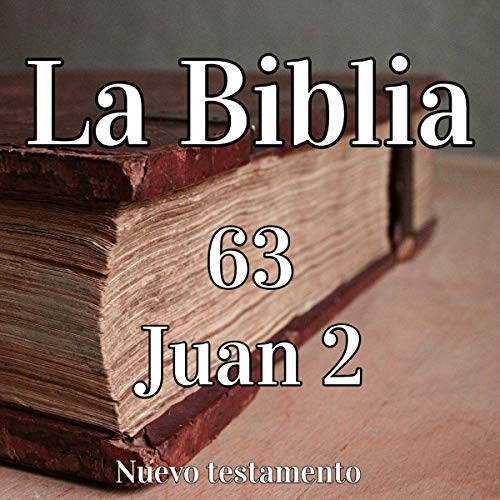 La Biblia: 63 Juan 2 [The Bible: 63 John 2] audiobook cover art