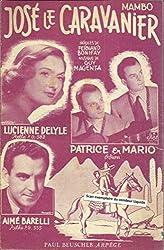 José le caravanier - Interprété par Lucienne Delyle, Patrice et Mario, Aimé Barelli