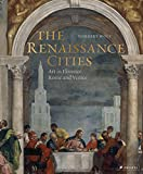 The Renaissance Cities: Art in Florence, Rome and Venice