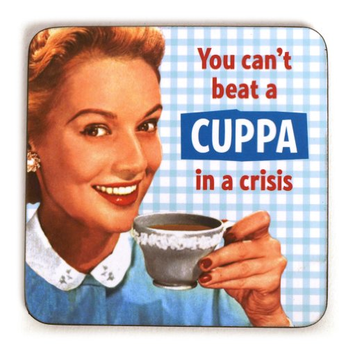 Cool coaster - You can't beat a cuppa in a crisis