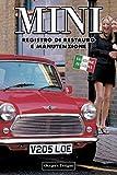 MINI: REGISTRO DI RESTAURO E MANUTENZIONE (Edizioni italiane)
