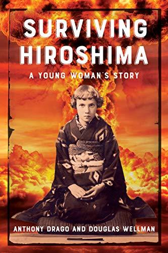 Surviving Hiroshima: A Young Woman's Story (English Edition)