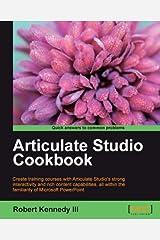 Articulate Studio Cookbook Kindle Edition