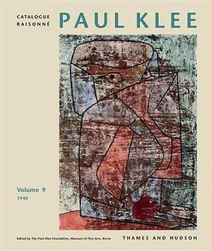 Paul Klee Catalogue Raisonne, 1940: Vol 9. 1940