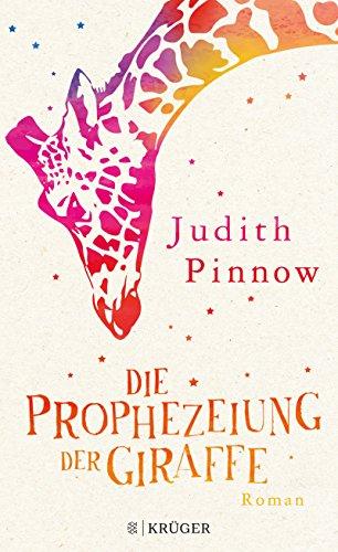 Die Prophezeiung der Giraffe: Roman