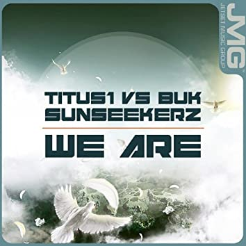 We Are (Titus1 vs Buk & Sunseekerz)