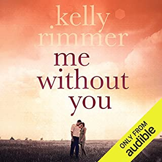 Me Without You                   By:                                                                                                                                 Kelly Rimmer                               Narrated by:                                                                                                                                 Federay Holmes                      Length: 10 hrs and 46 mins     148 ratings     Overall 4.4