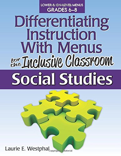 Compare Textbook Prices for Differentiating Instruction with Menus for the Inclusive Classroom: Social Studies Grades 6-8  ISBN 9781593639662 by Westphal, Laurie E.