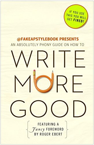 Image of Write More Good: An Absolutely Phony Guide