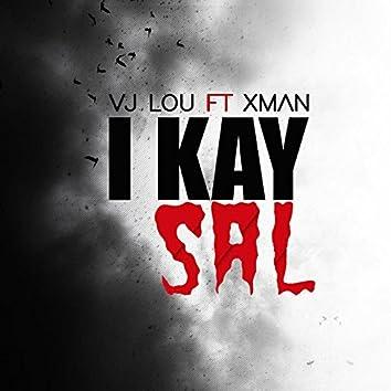 I kay sal (feat. Xman)