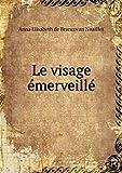 Le Visage Émerveillé - Book on Demand Ltd. - 11/10/2013