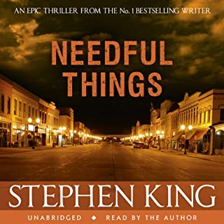 Needful Things                   By:                                                                                                                                 Stephen King                               Narrated by:                                                                                                                                 Stephen King                      Length: 25 hrs and 10 mins     110 ratings     Overall 4.4