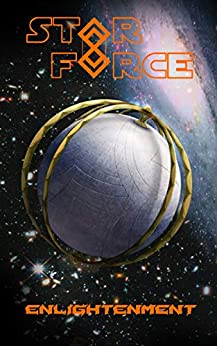 Star Force: Enlightenment (Star Force Universe Book 79)