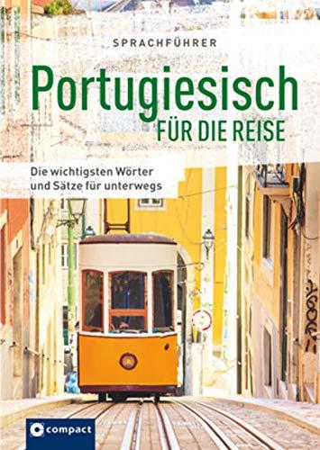 Sprachführer Portugiesisch für die Reise: Die wichtigsten Wörter und Sätze für unterwegs Mit Zeige-Wörterbuch (Sprachführer für die Reise)