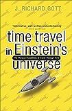 Time Travel: In Einstein's Universe by Richard Gott (3-Oct-2002) Paperback