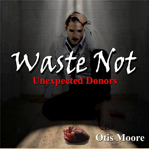 Waste Not, Unexpected Donors cover art