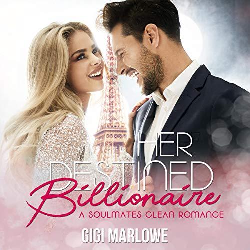 Her Destined Billionaire: A Clean Soulmates Romance Titelbild