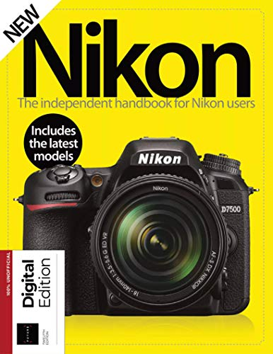 Nikon Camera Magazine : Nikon Handbook : May 2021: Nikon Camera Manual 2021 : Digital edition (English Edition)