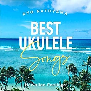 Best Ukulele Songs -Hawaiian Feelings-