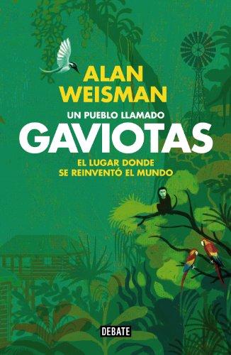 Download Un pueblo llamado Gaviotas: El lugar donde se reinventó el mundo (Spanish Edition) B00K8F44KO