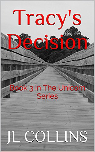 Book: Tracy's Decision (Book 3 in The Unicorn Series) by JL Collins