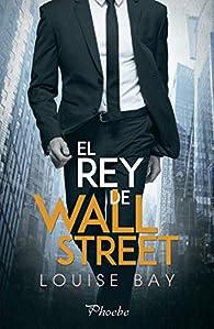 El rey de Wall Street par Louise Bay