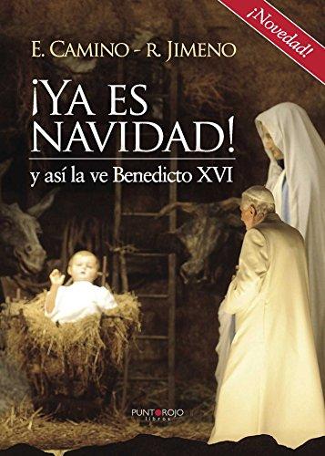 ¡Ya es navidad! y así la ve Benedicto XVI