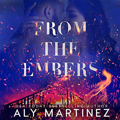 From the Embers Audiobook By Aly Martinez cover art