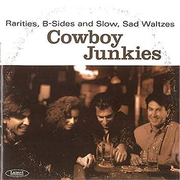 Rarities, B-Sides and Slow, Sad Waltzes