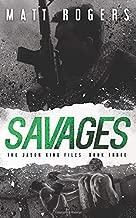 Savages: A Jason King Thriller (The Jason King Files)