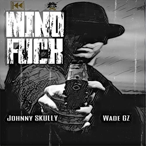 Johnny Skully & Wade GZ