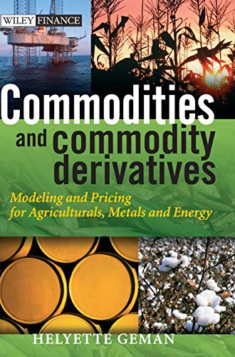 Commodities and Commodity Derivatives: Modelling and Pricing for Agriculturals, Metals and Energy