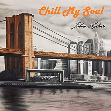chill my soul