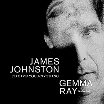 I'd Give You Anything (feat. Gemma Ray)