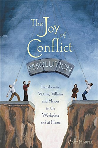 The Joy of Conflict Resolution: Transforming Victims,...