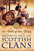 The Well of the Heads: Historical Tales of the Scottish Clans