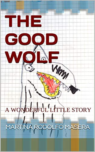 THE GOOD WOLF: A WONDERFUL LITTLE STORY (English Edition)