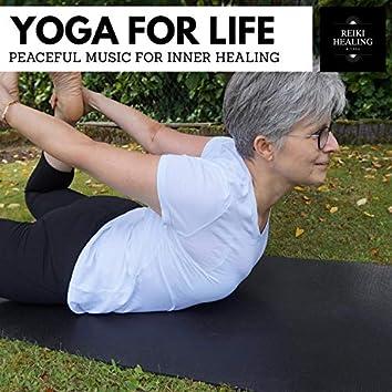 Yoga For Life - Peaceful Music For Inner Healing