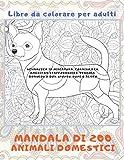 Mandala di 200 animali domestici - Libro da colorare per adulti - Schnauzer in miniatura, Cornish Rex, American Staffordshire Terrier, Donskoy o Don Sphynx, Pumi e altro